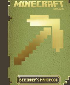PICK A TOPIC: Minecraft: The Beginner's Handbook.
