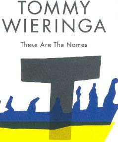 These Are the Names by Tommy Wieringa, Scribe, $37.