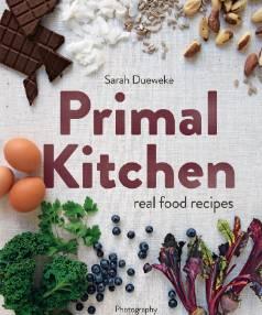 Sarah Dueweke's new book Primal Kitchen.