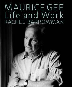 Maurice Gee: Life and Work by Rachel Barrowman.