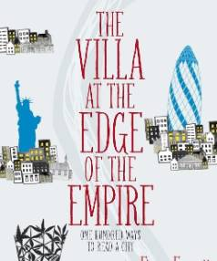 Villa at the Edge of the Empire: One Hundred Ways to Read a City by Fiona Farrell.