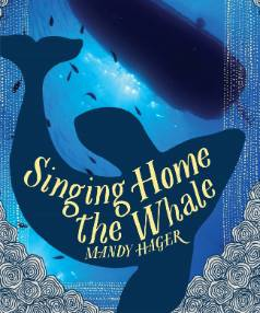 Singing Home the Whale by Mandy Hager.