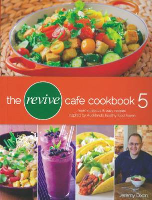 Cookbooks on the menu stuff the revive cafe cookbook 5 by jeremy dixon revive concepts ltd 30 nadia lims forumfinder Images