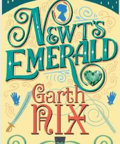 Newt's Emerald by Garth Nix.