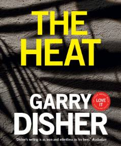 The Heat by Garry Disher.