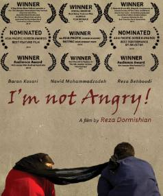 I'm Not Angry has won awards at festivals around the world, but is banned in Iranian filmmaker Reza Dormishian's home ...