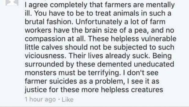"A post to a farmer support Facebook page describing farmers committing suicide as ""justice""."