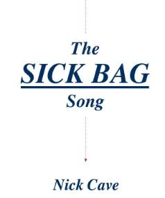 The Sick Bag Song, Nick Cave
