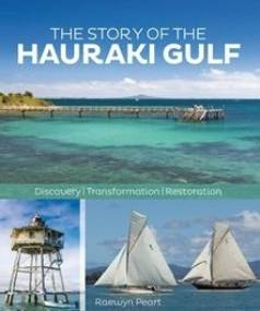 The Story of the Hauraki Gulf by Raewyn Peart.