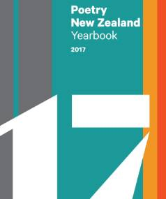 Poetry New Zealand Yearbook 2017  edited by  Dr Jack Ross
