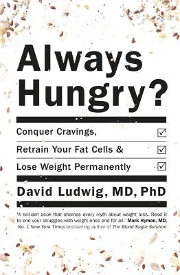 Always Hungry by David Ludwig.