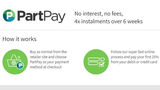 Part Pay launched in New Zealand last month offering another option for shoppers to get items immediately and pay for ...