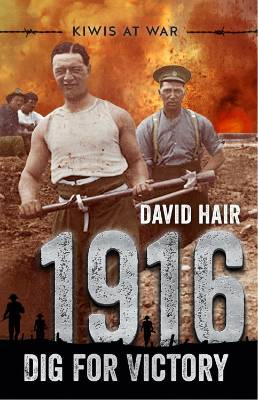 1916 - Dig For Victory, by David Hair: 2017 Copyright Licensing NZ Award For Young Adult Fiction finalist.