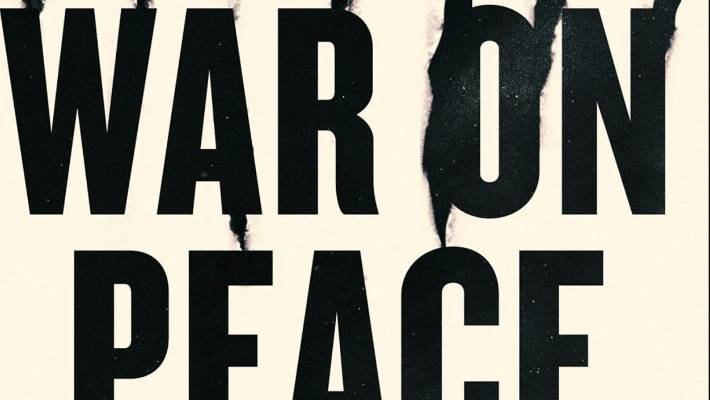 Book Review: War on Peace: The End of Diplomacy and the Decline of