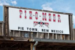 Straight out of Deadwood: The Pie-O-Neer in Pie Town, New Mexico.