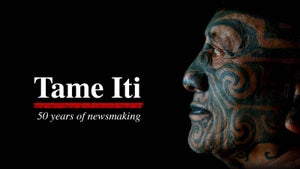 Tame Iti and 50 years of newsmaking